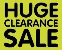Huge clearance sale