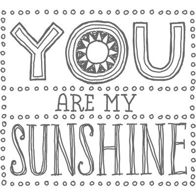 You are my sunshine 132671L
